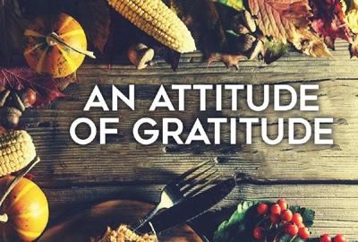 How to have an Attitude ofGratitude